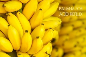 Banana for acid reflux