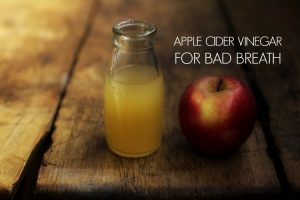 apple cider vinegar for bad breath