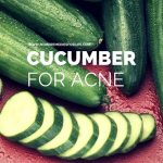 How To Use Cucumber For Acne? (24 Methods)