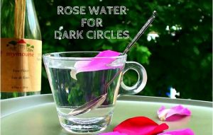 Rose Water For Dark Circles