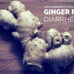How To Use Ginger for Diarrhea?