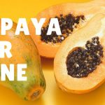 13 Best Papaya Remedies To Cure Acne