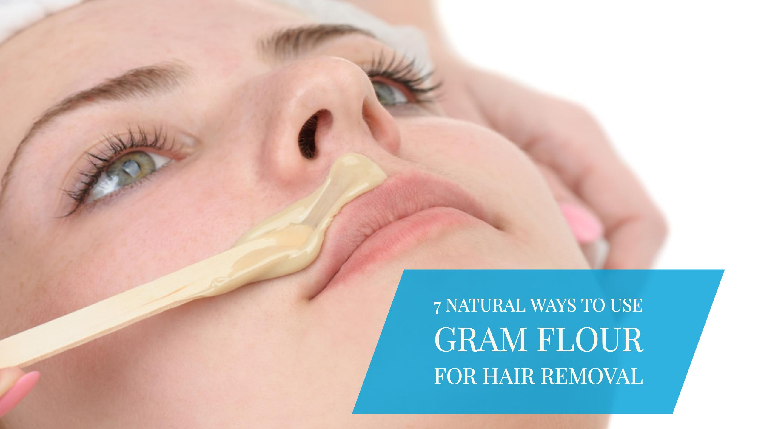7 Natural Ways To Use Gram Flour For Hair Removal