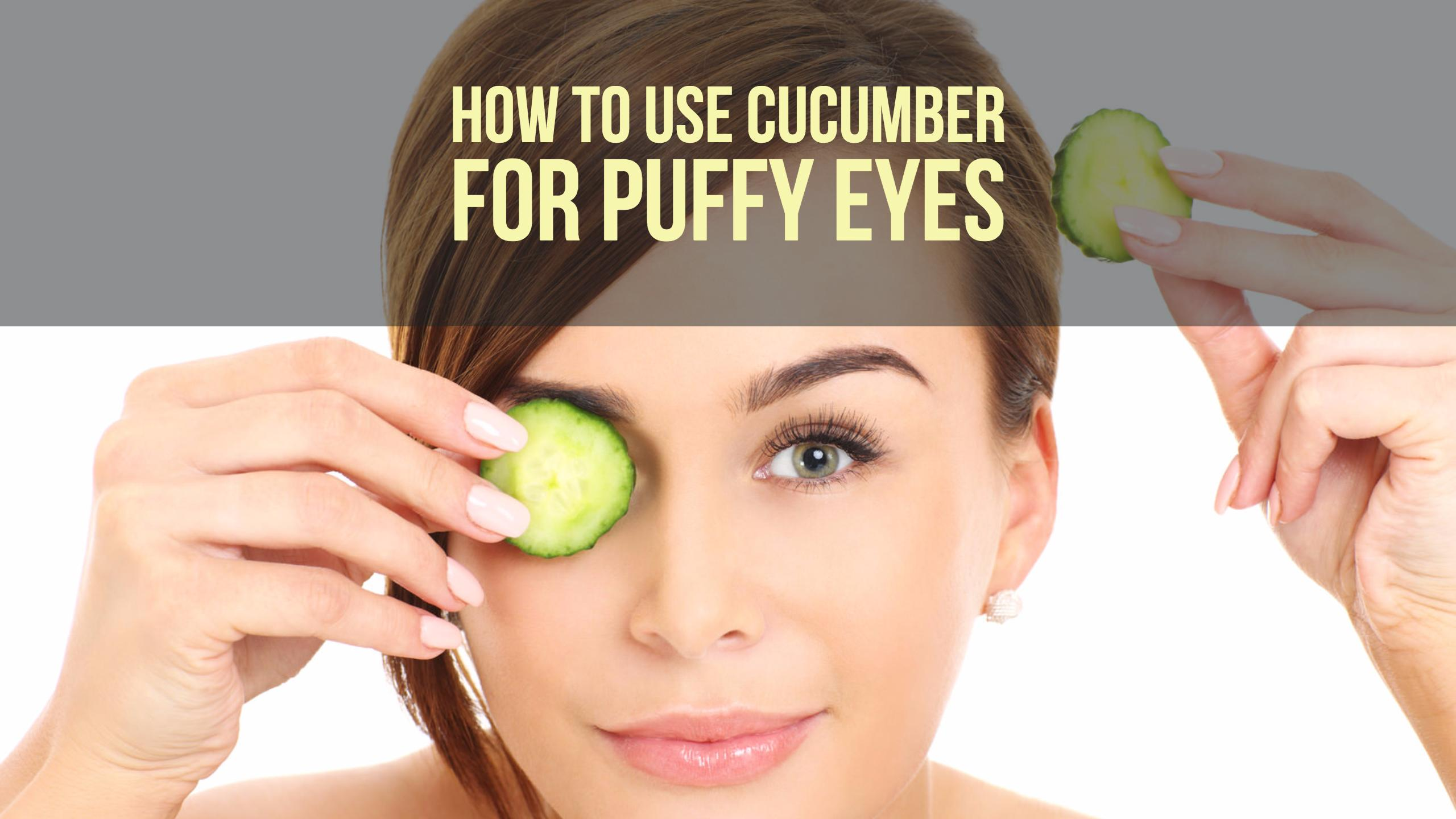 Natural Remedies For Puffy Eyes Bags