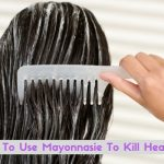 How To Use Mayonnasie To Kill Head Lice Effectively