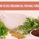 Oregano Oil For Nail Fungus