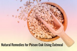 How to Use Oatmeal for Poison Oak