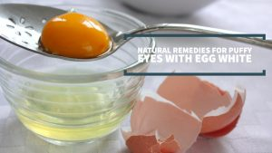 Egg White For Puffy Eyes