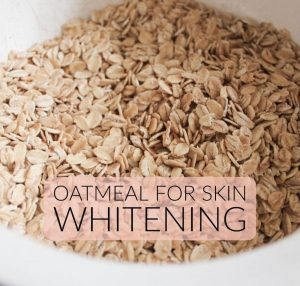 Oatmeal For Skin Whitening