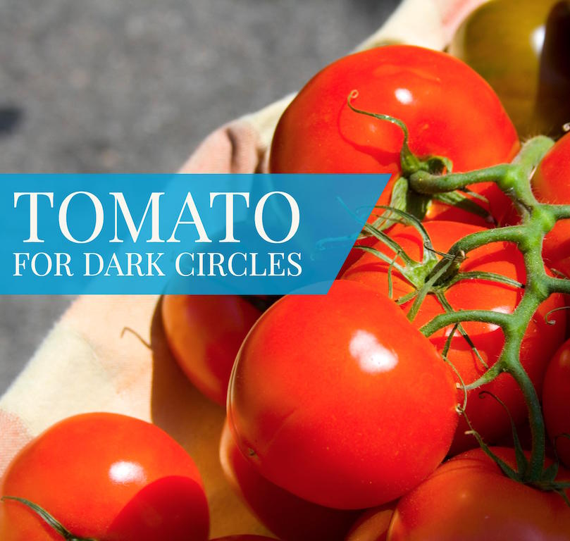 Tomato For Dark Circles