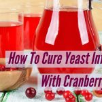 Cranberry Juice to cure Yeast Infection