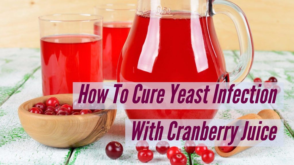 cranberry juice for yeast infections: what type to drink (& avoid)