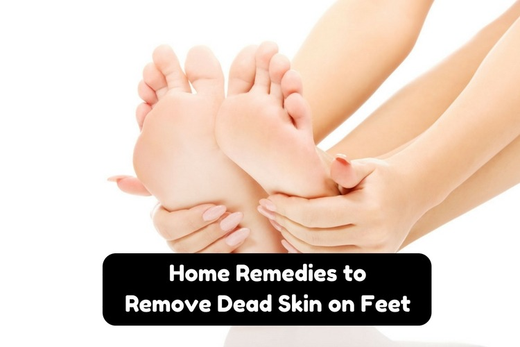 Natural Ways To Remove Dead Skin From Your Feet