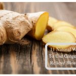 11 Natural Ways To Use Ginger To relieve Bloating
