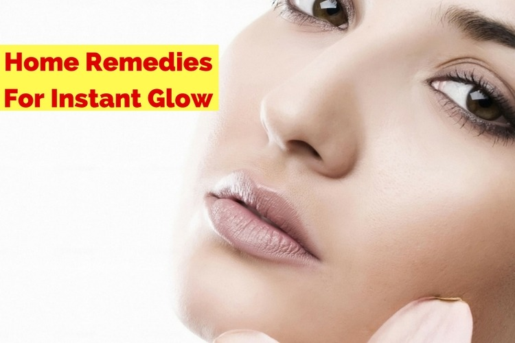Home Remedies For Instant Glow