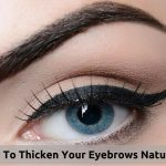 How To Thicken Your Eyebrows Naturally: 16 Effective Remedies