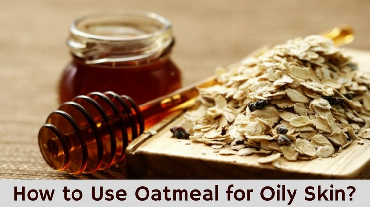 Oatmeal For Oily Skin