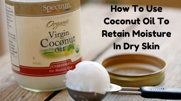 How to Use Coconut Oil for Dry Skin