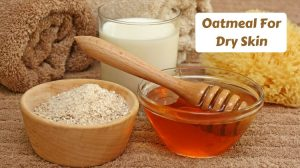 How to Use Oatmeal for Dry Skin