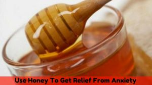 How to Use Honey for Curing Anxiety