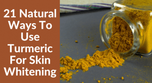 21 Natural Ways To Use Turmeric For Skin Whitening