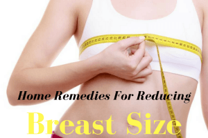 Home Remedies For Breast Size