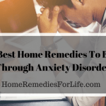 10 Best Home Remedies To Bust Through Anxiety Disorder