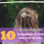 10 Natural Remedies Guaranteed To Stop Hair Loss Quickly