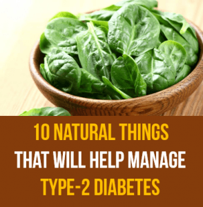 10 Natural Things That Help Manage Type-2 Diabetes