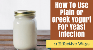 Yogurt For Yeast Infection: 11 Best Uses You Should Know (2019 Edited)
