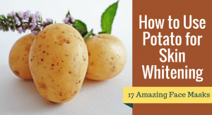 How to Use Potato for Skin Whitening