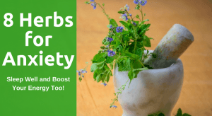 8 Herbs for Anxiety