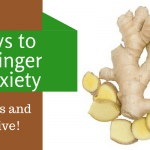 8 Ways to Use Ginger for Anxiety