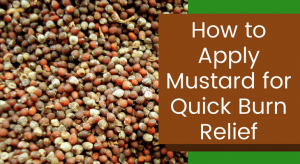 How to Apply Mustard for Quick Burn Relief